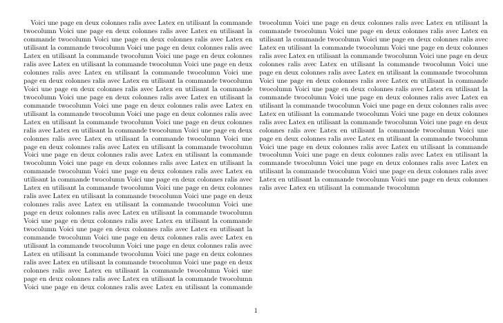 Texte en colonnes Il est possible de présenter tout le texte en deux colonnes. Pour cela, on utilise l'argument twocolumn lors de l'appel de la classe