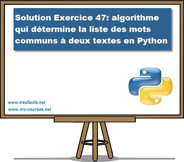 Solution Exercice 47: algorithme qui détermine la liste des mots communs à deux textes en Python